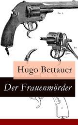 Der Frauenmörder - Ein Berliner Kriminalroman: Inspektor Krause, deutscher Sherlock Holmes