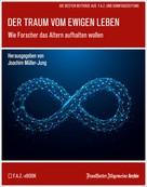 Frankfurter Allgemeine Archiv: Der Traum vom ewigen Leben