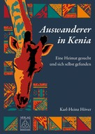 Karl-Heinz Höver: Auswanderer in Kenia