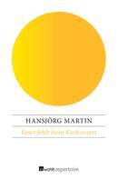 Hansjörg Martin: Einer fehlt beim Kurkonzert
