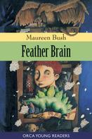 Maureen Bush: Feather Brain
