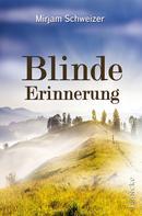 Mirjam Schweizer: Blinde Erinnerung