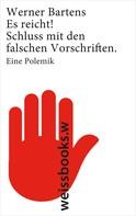 Werner Bartens: Es reicht! ★★★★
