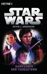 Star Wars™: Darksaber - Der Todesstern - Roman