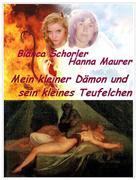 Hanna Maurer: Mein kleiner Dämon und sein kleines Teufelchen