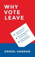 Daniel Hannan: Why Vote Leave