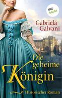 Gabriela Galvani: Die geheime Königin ★★★★★