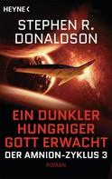 Stephen R. Donaldson: Ein dunkler hungriger Gott erwacht ★★★★★