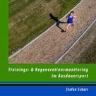 Stefan Schurr: Trainings- und Regenerationsmonitoring im Ausdauersport