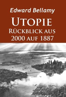 Utopie - Rückblick aus 2000 auf 1887