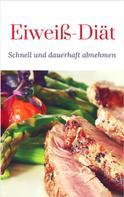 Ruediger Kuettner-Kuehn: Eiweiß Diät – Schnell und dauerhaft abnehmen ★★