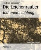 Friedrich Gerstäcker: Die Leichenräuber