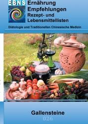 Ernährung bei Gallensteine - Diätetik - Gastrointestinaltrakt - Leber, Gallenblase, Gallenwege - Cholelithiasis (Gallensteine)