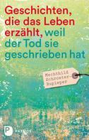 Mechthild Schroeter-Rupieper: Geschichten, die das Leben erzählt ★★★★