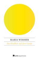 Maria Wimmer: Die Kindheit auf dem Lande ★★★★★