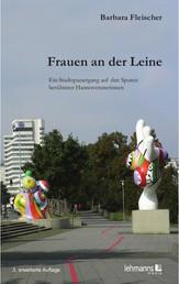 Frauen an der Leine - Stadtspaziergänge auf den Spuren berühmter Hannoveranerinnen