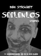 Max Stascheit: Seelenlos ★★★★