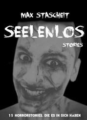 Seelenlos - 15 Horrorstories, die es in sich haben