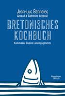 Jean-Luc Bannalec: Bretonisches Kochbuch ★★★★