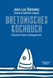 Bretonisches Kochbuch - Kommissar Dupins Lieblingsgerichte