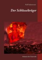 Ralf Sadenwater: Der Schlüsselträger
