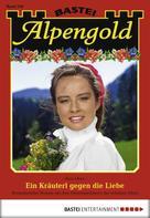 Sissi Merz: Alpengold - Folge 218