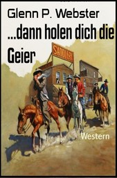 ...dann holen dich die Geier - Western