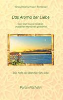 Puran Füchslin: Das Aroma der Liebe