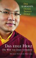 Karmapa Dorje Ogyen Trinley: Das edle Herz
