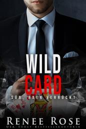 Wild Card - Süß, aber verrückt
