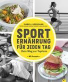 Isabell Heßmann: Sporternährung für jeden Tag
