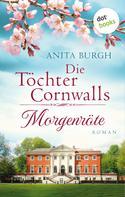 Anita Burgh: Die Töchter Cornwalls: Morgenröte - Band 1 ★★★★
