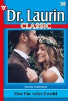 Patricia Vandenberg: Dr. Laurin Classic 30 – Arztroman