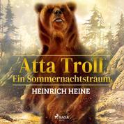 Atta Troll - Ein Sommernachtstraum (Ungekürzt)