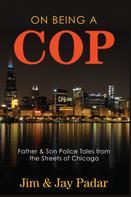 Jim Padar: On Being a Cop