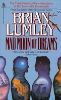 Brian Lumley: Mad Moon of Dreams