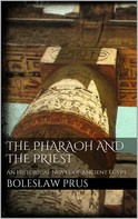 Boleslaw Prus: The Pharaoh and the Priest