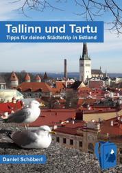 Tallinn und Tartu - Tipps für deinen Städtetrip in Estland
