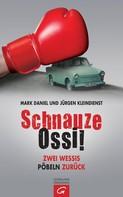 Mark Daniel: Schnauze Ossi! ★★★