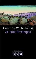 Gabriella Wollenhaupt: Zu bunt für Grappa ★★★★