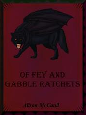 Of Fey and Gabble Ratchets