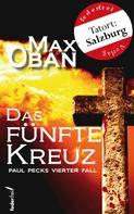 Max Oban: Das fünfte Kreuz: Österreich Krimi. Paul Pecks vierter Fall ★★★★