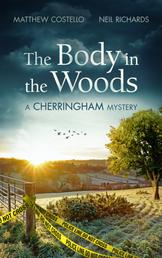 The Body in the Woods - A Cherringham Mystery