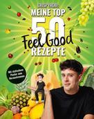 CrispyRob: CrispyRobs meine Top 50 Feel Good Rezepte
