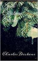Charles Dickens: Some Christmas Stories