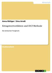 Ertragswertverfahren und DCF-Methode - Ein kritischer Vergleich