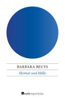 Barbara Beuys: Heimat und Hölle
