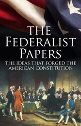 The Federalist Papers - The Making of the US Constitution