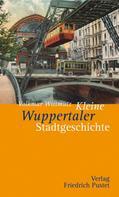 Volkmar Wittmütz: Kleine Wuppertaler Stadtgeschichte