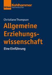Allgemeine Erziehungswissenschaft - Eine Einführung
